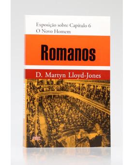Romanos | Exposição sobre Capítulo 6 | D. Martyn Lloyd-Jones