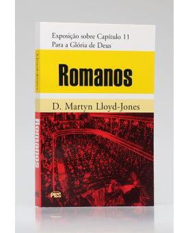 Romanos | Exposição sobre Capítulo 11 | D. Martyn Lloyd-Jones
