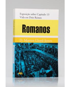 Romanos | Exposição sobre Capítulo 13 | D. Martyn Lloyd-Jones
