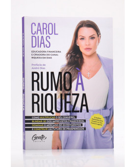 Rumo à Riqueza | Carol Dias