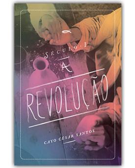 Século I - A Revolução | Cayo César Santos