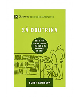 Sã Doutrina - 9Marcas | Bobby Jamieson