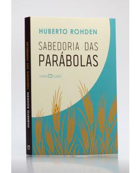 Sabedoria das Parábolas | Huberto Rohden