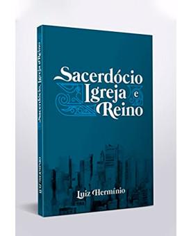 Sacerdócio, Igreja e Reino   Luiz Hermínio
