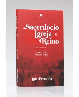 Sacerdócio, Igreja e Reino | Vol. 2 | Luiz Hermínio