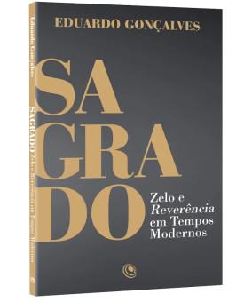 Livro Sagrado | Zelo e Reverência em Tempos Moderno | Eduardo Gonçalves