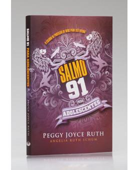 Salmo 91 Para Adolescente | Peggy Joyce Ruth