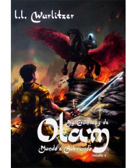 As Crônicas de Olam | Mundo e Submundo | VOL. 2 | L.L. Wurlitzer