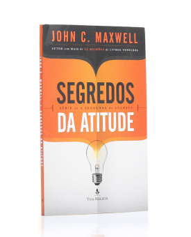 Livro Segredos Da Atitude | John C. Maxwell