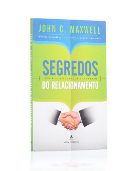 Segredos Do Relacionamento | John C. Maxwell