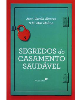 Segredos do Casamento Saudável | Juan Varela Àlvarez & M. Mar Molina