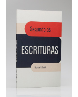 Segundo as Escrituras | Charles H. Dodd