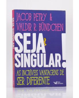 Seja Singular   Jacob Petry & Valdir R. Bündchen