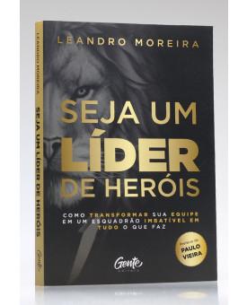 Seja um Líder de Heróis | Leandro Moreira