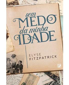 Sem Medo da Minha Idade | Elyse Fitzpatrick