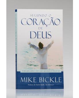 Segundo o Coração de Deus | Mike Bickle