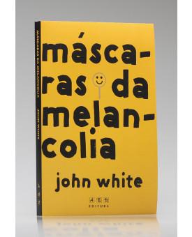 Máscaras da Melancolia | John White
