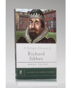 Série Perfil de Homens Piedosos | A Teologia Afetuosa de Richard Sibbes | Mark Dever