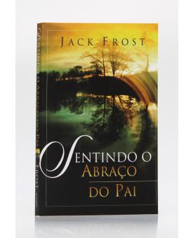 Sentindo o Abraço do Pai | Jack Frost