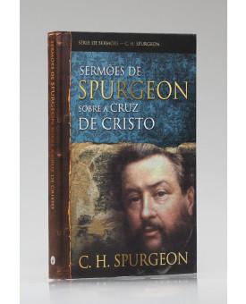 Série de Sermões | Sermões de Spurgeon Sobre a Cruz de Cristo | C. H. Spurgeon