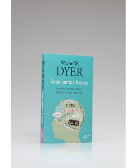 Seus Pontos Fracos | Edição de Bolso | Wayne W. Dyer
