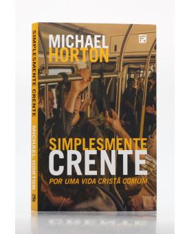 Simplesmente Crente | Michael Horton