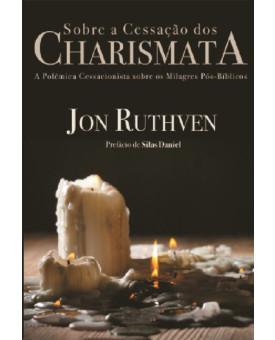 Sobre a Cessação dos Charismata | Jon Ruthven
