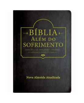 Bíblia Além do Sofrimento | NAA | Letra Grande | Capa Sintética | Preta