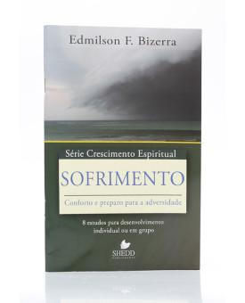 Série Crescimento Espiritual | Sofrimento | Edmilson F. Bizerra