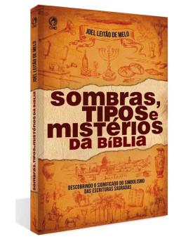 Sombras, Tipos e Mistérios da Bíblia | Joel Leitão de Melo