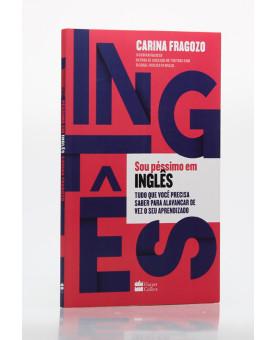 Sou Péssimo em Inglês | Carina Fragozo