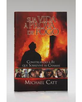 Sua Vida à Prova de Fogo | Michael Catt