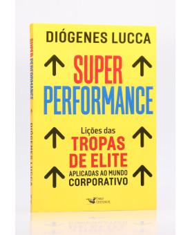 Super Performance | Diógenes Lucca