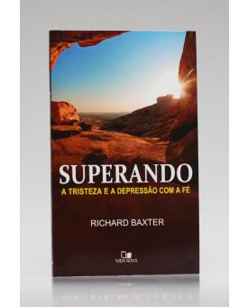 Superando a Tristeza e a Depressão Com a Fé | Richard Baxter