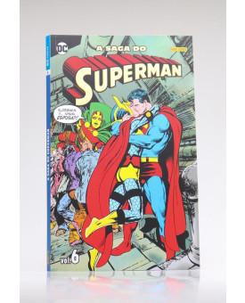 A Saga do Superman | Vol.6 | Jerry Ordway, John Byrne e Marv Wolfman