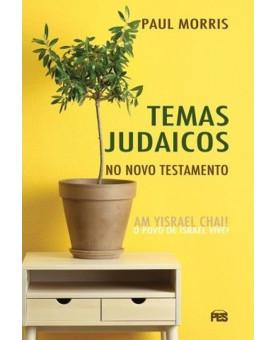 Temas Judaicos no Novo Testamento | Paul Morris