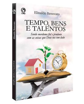 Tempo, Bens e Talentos | Elinaldo Renovato