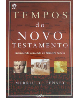 Tempos do Novo Testamento | Merrill C. Tenney