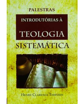 Palestra Introdutórias à Teologia Sistemática | Henry Clarence Thiessen