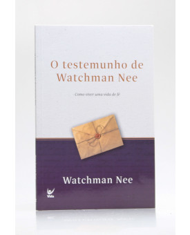 O Testemunho de Watchman Nee | Watchman Nee
