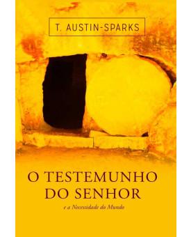 O Testemunho Do Senhor E A Necessidade Do Mundo | T Austin-Sparks