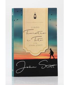 Lendo Timóteo e Tito | John Stott