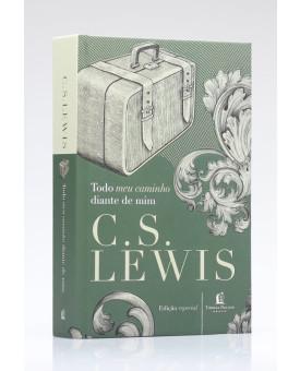 Todo Meu Caminho Diante de Mim | C. S. Lewis