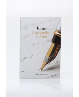 Tomé: Evangelho e Atos | Antonio Sérgio Valente