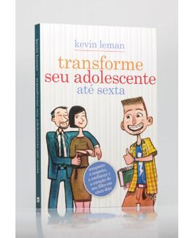Transforme seu Adolescente até Sexta | Kevin Leman