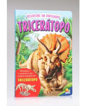 Desenterre um Dinossauro   Triceratopo   Todolivro