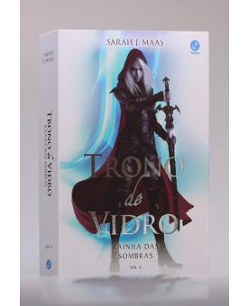Trono de Vidro | Rainha das Sombras | Vol. 4 | Sarah J. Maas