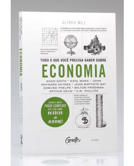 Tudo o Que Você Precisa Saber Sobre Economia | Alfred Mill