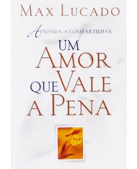 Um Amor que Vale a Pena | Max Lucado