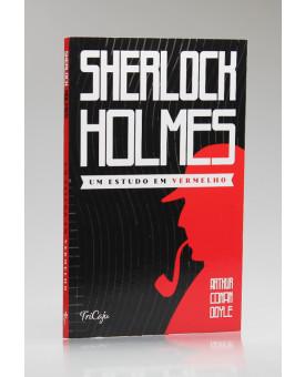 Sherlock Holmes | Um Estudo em Vermelho | Tricaju